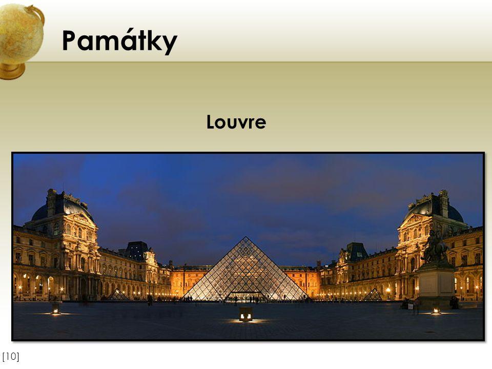 Památky Louvre Vložte obrázek některého z turisticky zajímavých míst země. [10]